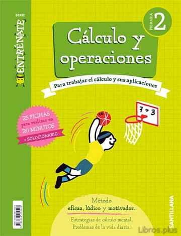 CALCULO 2º EDUCACION PRIMARIA CUADERNO ENTRENATE ED 2018 CASTELLA NO libro online
