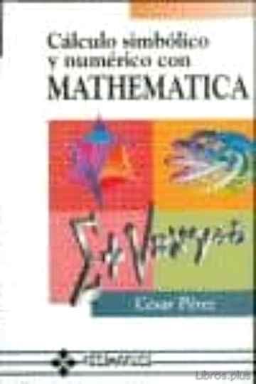 CALCULO SIMBOLICO Y NUMERICO CON MATHEMATICA libro online