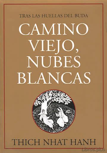 CAMINO VIEJO, NUBES BLANCAS: TRAS LAS HUELLAS DEL BUDA libro online