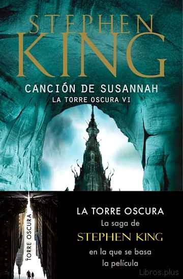 Descargar gratis ebook CANCION DE SUSANNAH (SAGA LA TORRE OSCURA 6) en epub