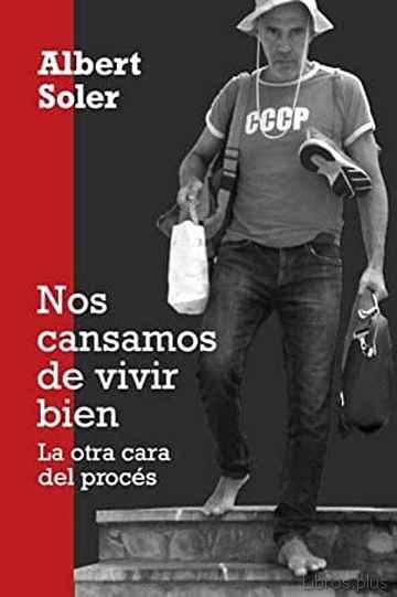 CANSADOS DE VIVIR BIEN, LA OTRA CARA DEL PROCES libro online