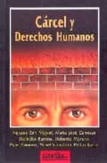 CARCEL Y DERECHOS HUMANOS libro online