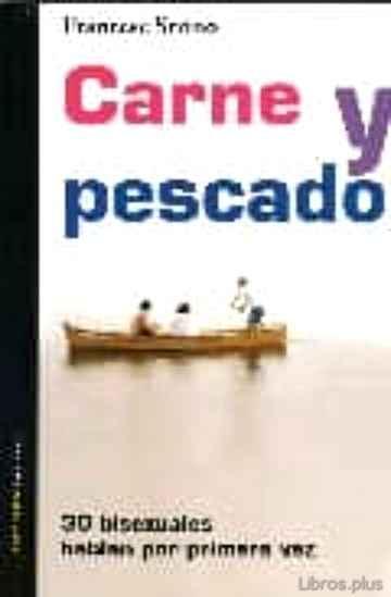 CARNE Y PESCADO: 30 BIXUALES HABLAN POR PRIMERA VEZ libro online