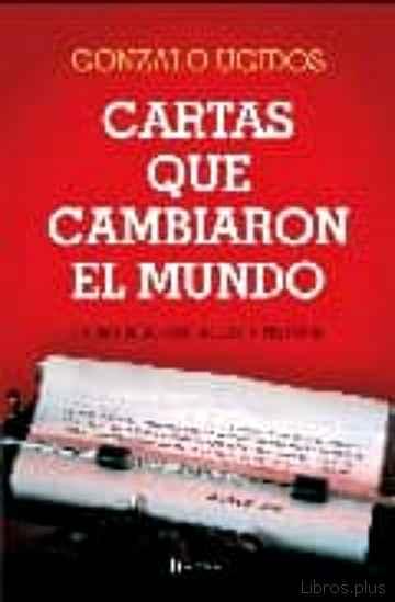CARTAS QUE CAMBIARON EL MUNDO: 25 HISTORIAS QUE HICIERON HISTORIA libro online