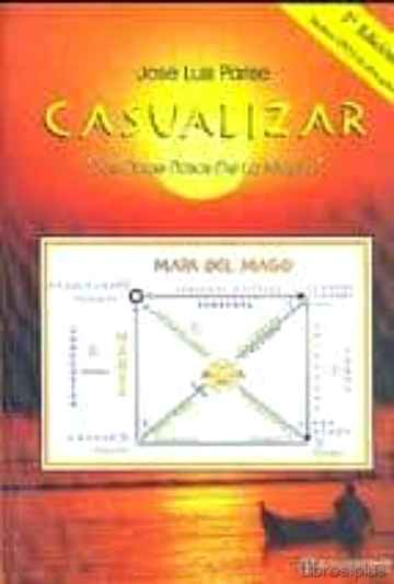 Descargar ebook gratis epub CASUALIZAR. LOS ONCE PASOS DE LA MAGIA de JOSE LUIS PARISE