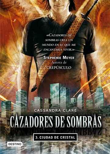 CAZADORES DE SOMBRAS 3: CIUDAD DE CRISTAL libro online