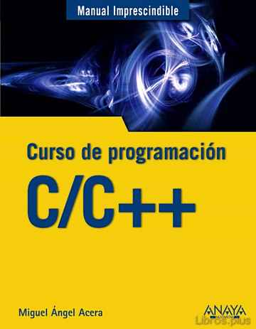 Descargar gratis ebook C/C++: CURSO DE PROGRAMACION (MANUAL IMPRESCINDIBLE) en epub