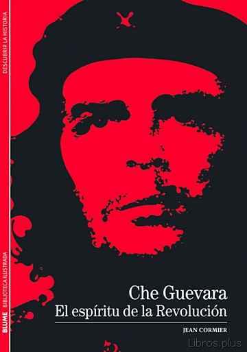 CHE GUEVARA: EL ESPIRITU DE LA REVOLUCION libro online