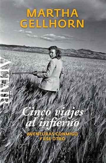 CINCO VIAJES AL INFIERNO: AVENTURAS CONMIGO Y ESE OTRO libro online