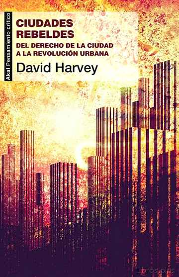Descargar ebook gratis epub CIUDADES REBELDES de DAVID HARVEY