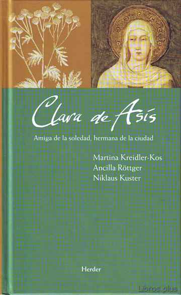 CLARA DE ASIS: AMIGA DE LA SOLEDAD, HERMANA DE LA CIUDAD libro online