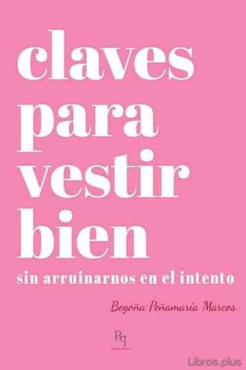 CLAVES PARA VESTIR BIEN: SIN ARRUINARNOS EN EL INTENTO libro online
