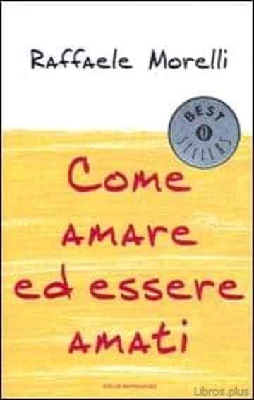 COME AMARE ED ESSERE AMATI. libro online