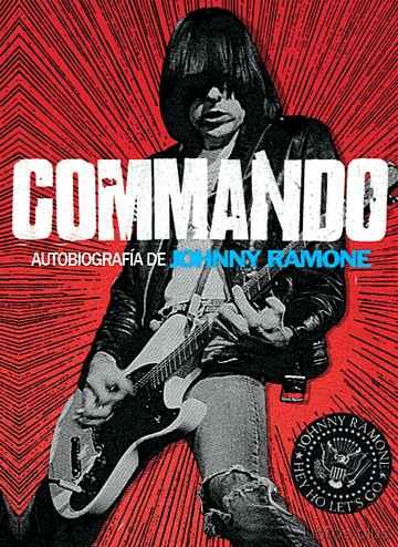 COMMANDO: MEMORIAS DE JOHNNY RAMONE libro online