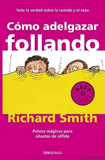 COMO ADELGAZAR FOLLANDO libro online