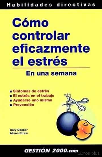 COMO CONTROLAR EFICAZMENTE EL ESTRES EN UNA SEMANA libro online