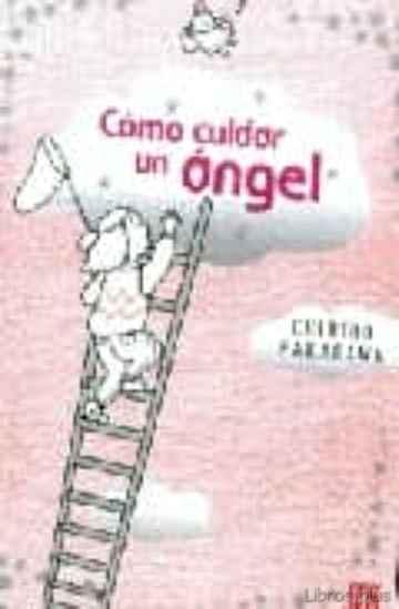 COMO CUIDAR UN ANGEL libro online
