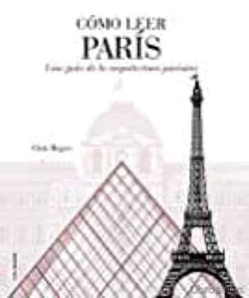 COMO LEER PARIS: UNA GUIA DE LA ARQUITECTURA PARISINA libro online