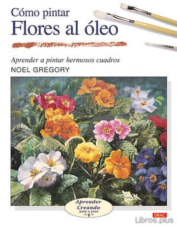COMO PINTAR FLORES AL OLEO: APRENDER A PINTAR HERMOSOS CUADROS 1