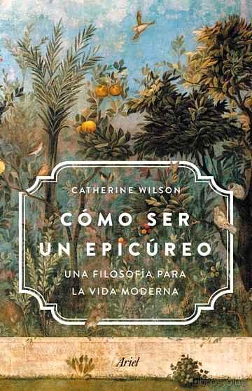 CÓMO SER UN EPICÚREO libro online