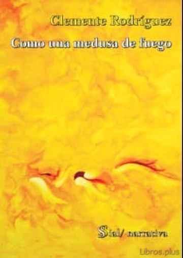 COMO UNA MEDUSA DE FUEGO libro online