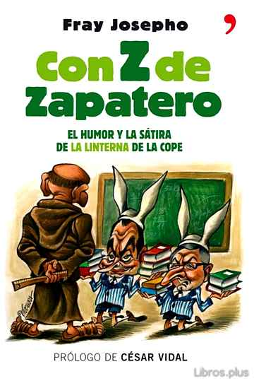 CON Z DE ZAPATERO: EL HUMOR Y LA SATIRA DE LA LINTERNA DE LA COPE libro online