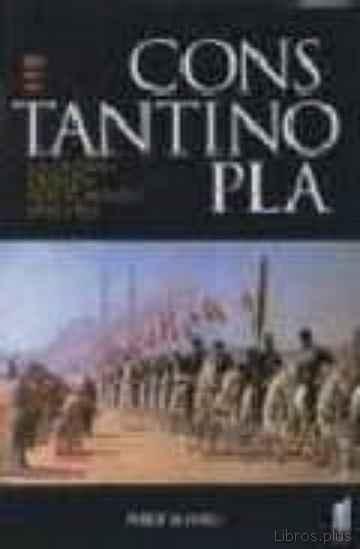 CONSTANTINOPLA: LA CIUDAD DESEADA POR EL MUNDO. 1543-1924 libro online