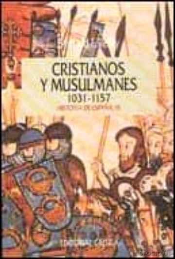 CRISTIANOS Y MUSULMANES (1031-1157) libro online