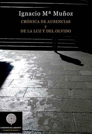 CRÓNICA DE AUSENCIAS Y DE LA LUZ Y DEL OLVIDO libro online
