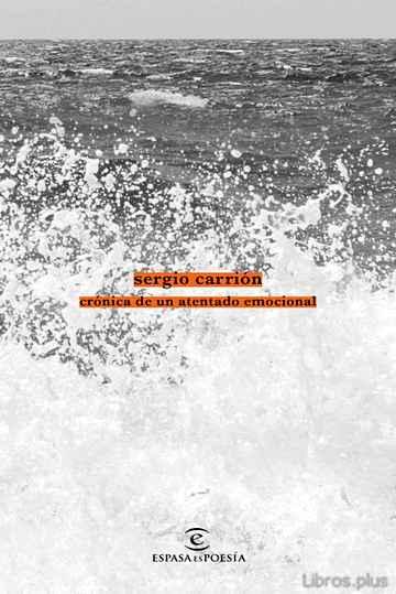 CRÓNICA DE UN ATENTADO EMOCIONAL libro online