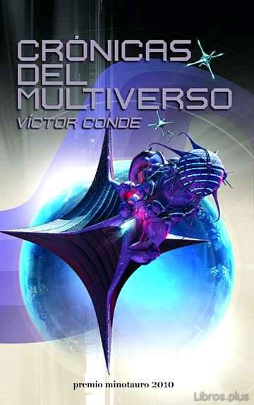 CRONICAS DEL MULTIVERSO (VII PREMIO MINOTAURO) libro online