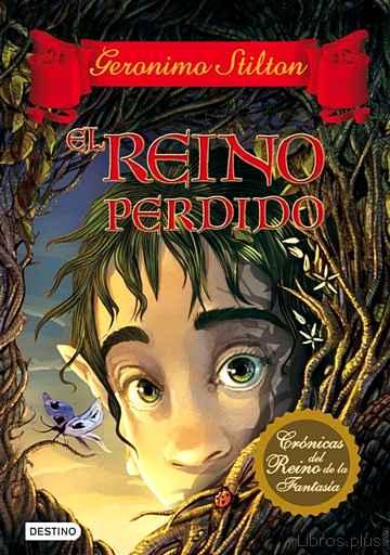 CRONICAS DEL REINO DE LA FANTASIA 1: EL REINO PERDIDO libro online