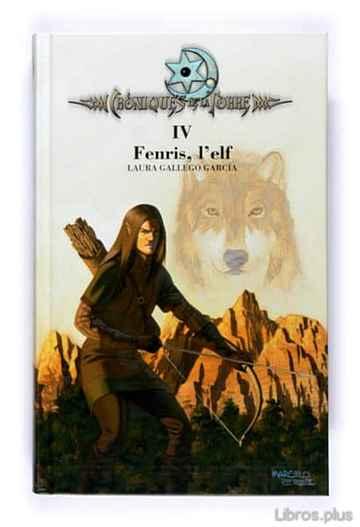 CRONIQUES DE LA TORRE IV: FENRIS, L ELF libro online