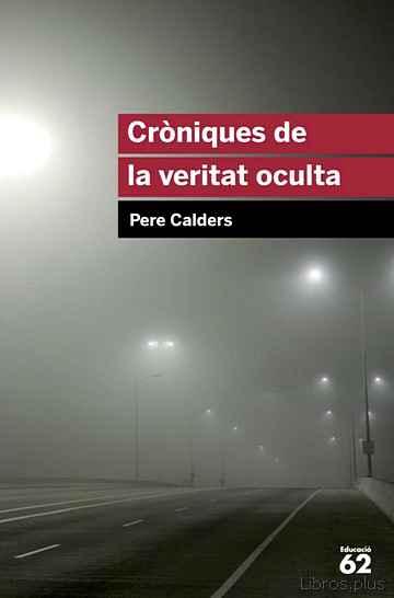 CRÒNIQUES DE LA VERITAT OCULTA libro online