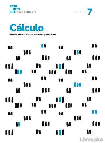 CUADERNOS EDUCACION PRIMARIA CÁLCULO 7 libro online