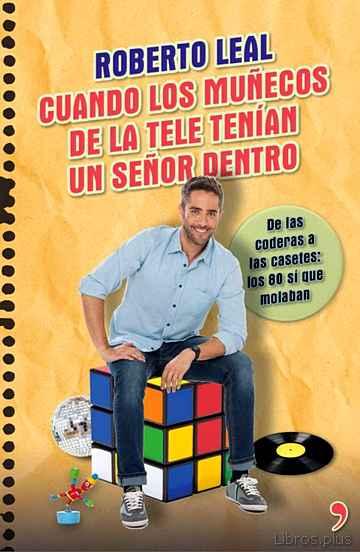 CUANDO LOS MUÑECOS DE LA TELE TENÍAN UN SEÑOR DENTRO libro online