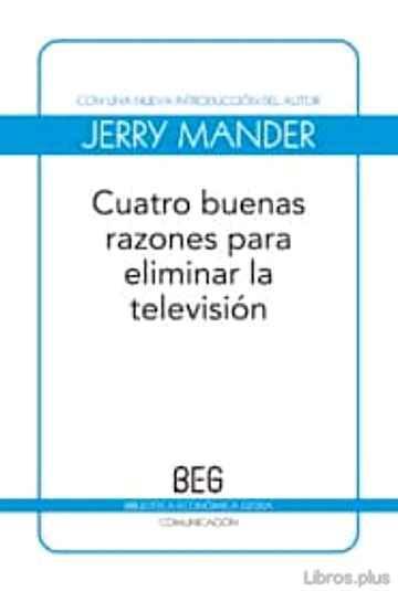CUATRO BUENAS RAZONES PARA ELIMINAR LA TELEVISION libro online