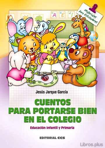 CUENTOS PARA PORTARSE BIEN EN EL COLEGIO libro online