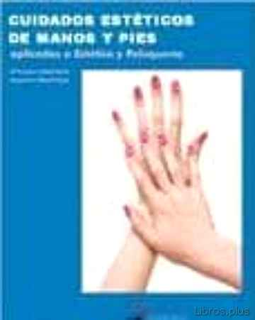 CUIDADOS ESTETICOS DE MANOS Y PIES (REED. AMPLIADA) libro online