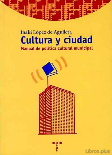 Descargar gratis ebook CULTURA Y CIUDAD: MANUAL DE POLITICA CULTURAL MUNICIPAL en epub
