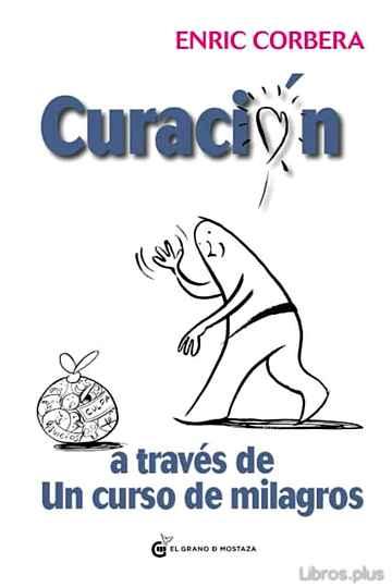 CURACION A TRAVES DE UN CURSO DE MILAGROS libro online