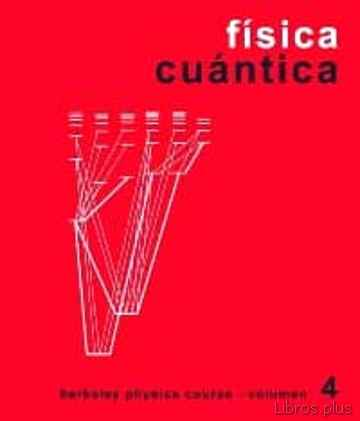 CURSO DE FISICA DE BERKELEY (T.4): FISICA CUANTICA libro online