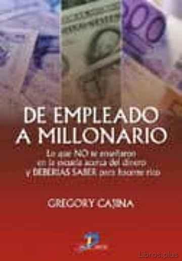 DE EMPLEADO A MILLONARIO libro online