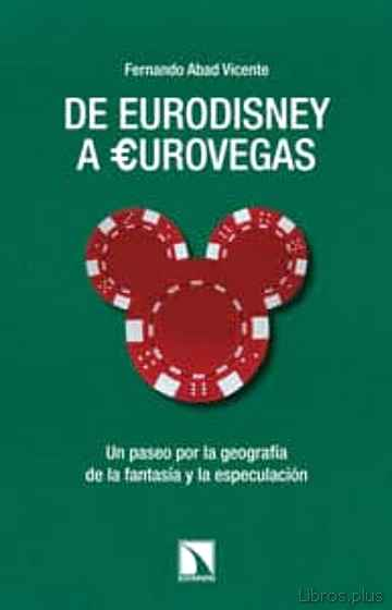 Descargar gratis ebook DE EURODISNEY A EUROVEGAS en epub