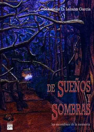 DE SUEÑOS Y SOMBRAS: LOS ESCOMBROS DE LA MEMORIA libro online