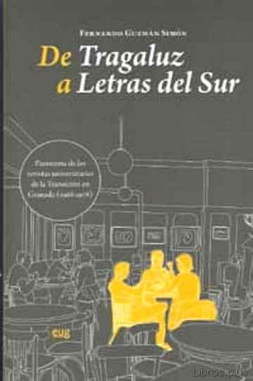 DE TRAGALUZ A LETRAS DEL SUR libro online