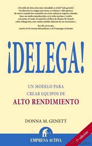 ¡DELEGA!: UN MODELO PARA CREAR EQUIPOS DE ALTO RENDIMIENTO libro online