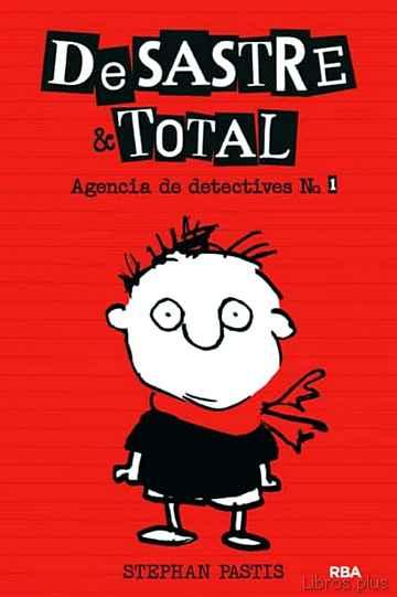 DESASTRE & TOTAL. AGENCIA DE DETECTIVES libro online