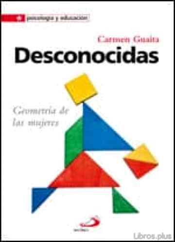 DESCONOCIDAS: GEOMETRIA DE LAS MUJERES libro online