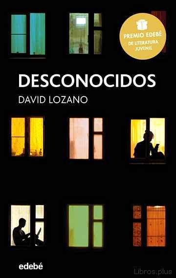 DESCONOCIDOS (PREMIO EDEBE DE LITERATURA JUVENIL 2018) libro online